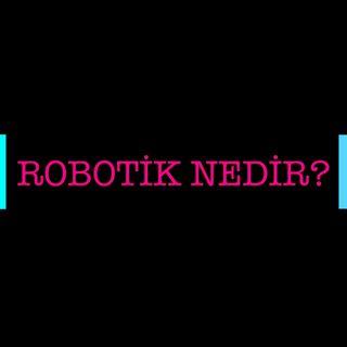 Robotik Nedir?