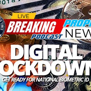 NTEB PROPHECY NEWS PODCAST: Get Ready For The Digital Dollar, Digital Identification And A COVID Biometric Vaccination Passport Here In Amer