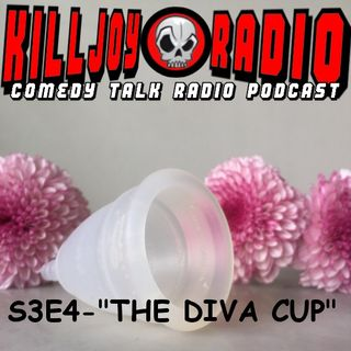 Killjoy Radio S3E4 - Diva Cup