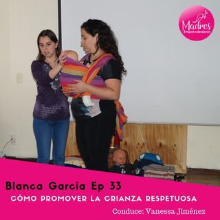 Crianza respetuosa ME 33 Blanca Garcia de Crianza en Flor