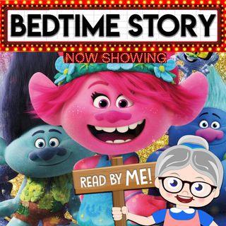 Trolls - Bedtime Stories (Ep. 24)