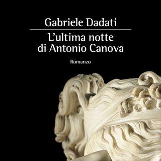 "Gabriele Dadati ""L'ultima notte di Antonio Canova"""