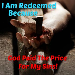 I am Redeemed Becuase God Is A Redeemer