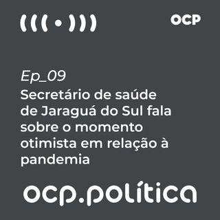 Secretário de saúde de Jaraguá do Sul fala sobre o momento otimista em relação à pandemia