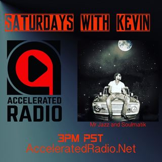 Saturdays W/ Kevin *Mr Jazz and Soulmatik* 7/20/19