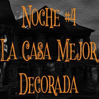 Noche #4 La Casa Mejor Decorada