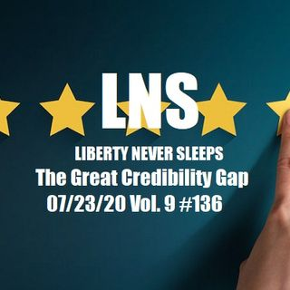 The Great Credibility Gap 07/23/20 Vol. 9 #136