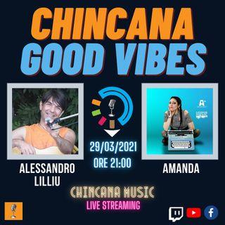 #9 CHINCANA GOOD VIBES EP.1 - Alessandro Lilliu e AMANDA
