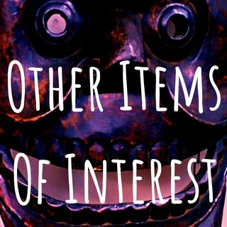 Other Items Of Interest episode 190501