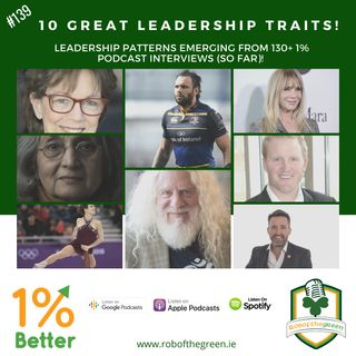 10 Great Leadership Traits - Patterns Emerging from 1% Better Interviews (so far)! EP139