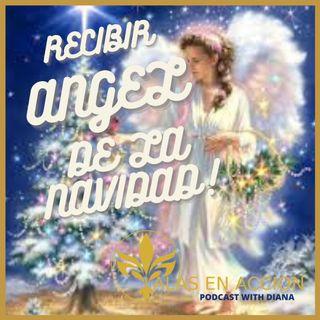EP: 07 ABUNDANCIA Y PROSPERIDAD RECIBIENDO AL ANGEL DE LA NAVIDAD
