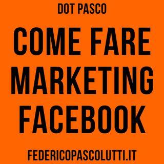 Come fare Marketing su Facebook - Errori da evitare - Dot Pasco