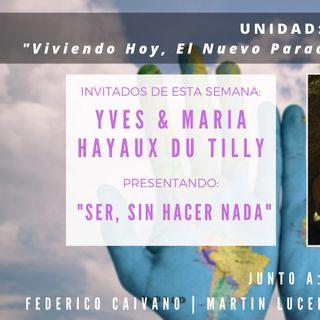 UNIDAD:  Entrevista Maria & Yves Hayaux  Du Tilly - Ser, Sin hacer Nada