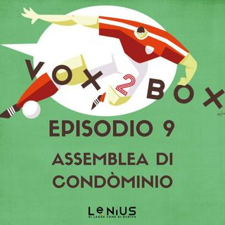 Episodio 9 - Assemblea di Condòminio - con Paolo Condò