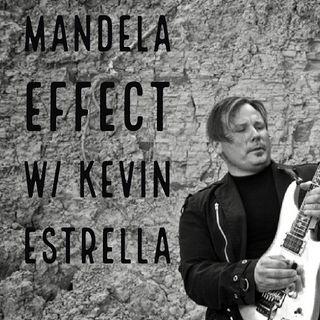 Mandela Effect w-Kevin Estrella 2-4-18