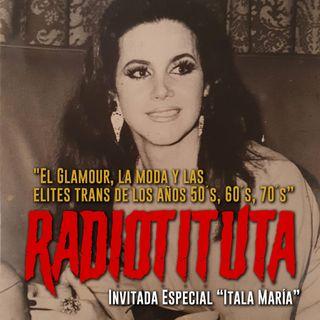"""EP 7 """"La moda, el glamour y las elites trans de los años 50´s, 60´s, 70´s"""" Invitada Especial Itala Maria"""