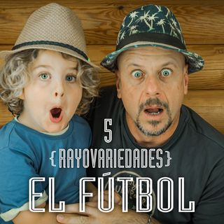 Rayovariedades    El Fútbol