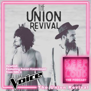 Special Rewind: The Union Revival featuring Aaron Konzelman from NBC's The Voice