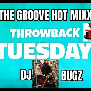 THE GROOVE HOT MIXX THROWBACC TUESDAY