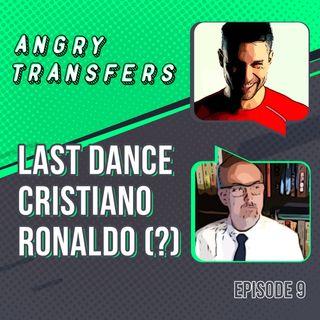 Last dance Cristiano Ronaldo (?)