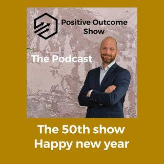 Episode 50 - Positive Outcome Show