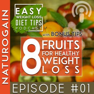 8 Fruits For Healthy Weight Loss | Diet Podcast Ep 1