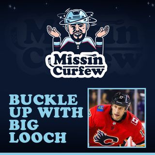 36. Buckle Up with Big Looch