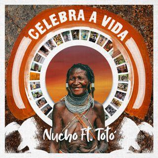 Nucho Feat. Totó Celebra a Vida (Rap)
