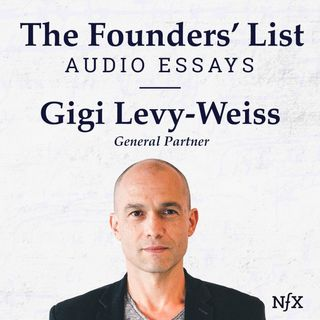 """The Founders' List: Gigi Levy-Weiss on """"How VCs Think: The Psychology That Drives Investing Decisions"""""""