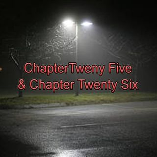 Chapter Twenty-Five & Twenty-Six | The Dumpster