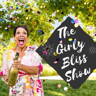 Girly Bliss Show Ep32_To Clarify is to Empower