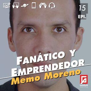 Fanático y emprendedor con Memo Moreno