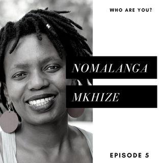 Episode 5: Nomalanga Mkhize