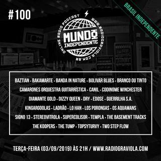EP. #100 - Especial Brasil Independente