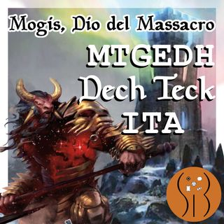Mogis Dio del Massacro MTGEDH deck tech ITA