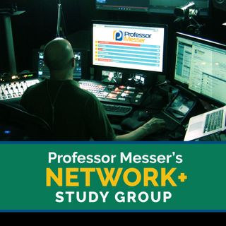 Professor Messer's Network+ Study Group After Show - January 2017