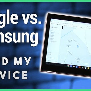 HOA 4: Google vs. Samsung: Find My Phone