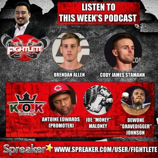 Fightlete Report August 28th 2018 w UFC228 Cody Stamann, LFA50 Brendan Allen, KOKings Dewone Johnson, Joe Maloney, Antione Edwards IN STUDIO