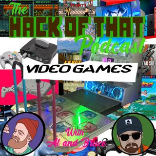 The Hack Of Video Games - Episode 16