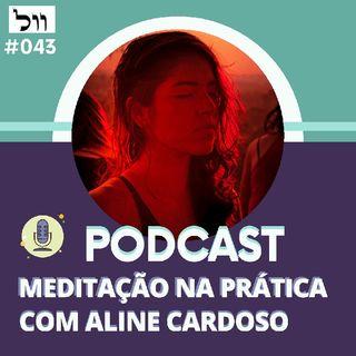 Meditacao Guiada Para Criar A Realidade Com A Mente | Episódio 43 - Aline Cardoso