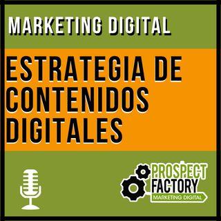 ¿Cómo hacer una estrategia de contenidos digitales? | Prospect Factory