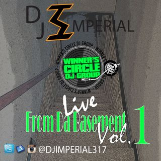 DJ Imperial Live From Da Basement Final Vol. 1