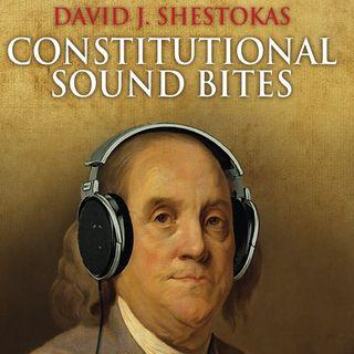 Constitutional Sound Bites Ep 9 - 6.15.16