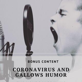Coronavirus and Gallows Humor