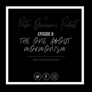 Episode 8: The One About Mormonism