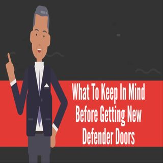 What To Keep In Mind Before Getting New Defender Doors