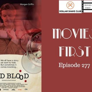 277: Bad Blood - Movies First with Alex First & Chris Coleman