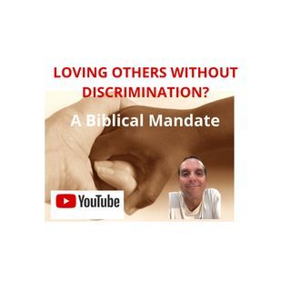 Loving Others Without Discrimination - 7:6:20, 9.14 AM
