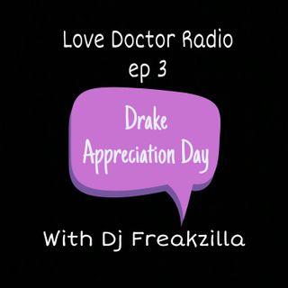 Drake Appreciation Day episode 3