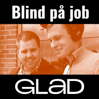 RADIO GLAD - Blind på job